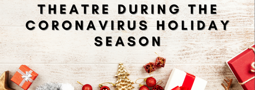 theatre during the coronavirus holiday season